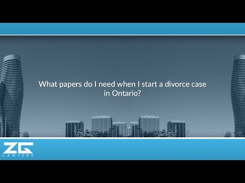 What papers do I need when I start a divorce case in Ontario?