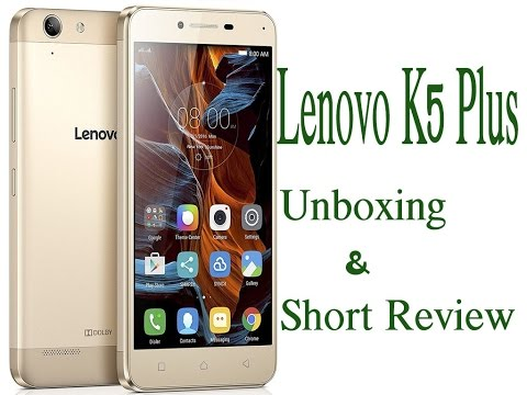 Lenovo Vibe K5 Plus Unboxing Short Review