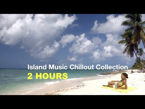 Island & Island Music: 2 Hours of the Best Island Music Playlist 2017 and 2018