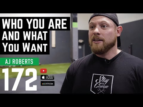 Who You Are and What You Want with AJ Roberts - Barbell Business 172