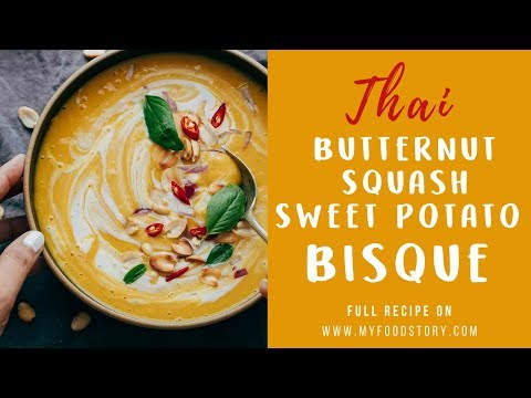 Thai Butternut Squash Sweet Potato Bisque |  My Food Story