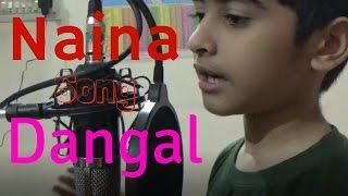 Naina - Dangal | Aamir Khan | Arijit Singh | Pritam | Amitabh Bhattacharya | New Song 2017 | Cover