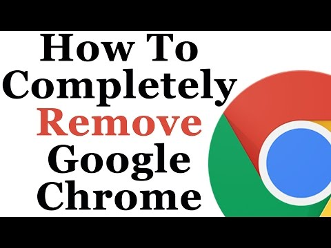 Google Chrome Tutorial - Completely Uninstall Chrome From Windows  7 & 8