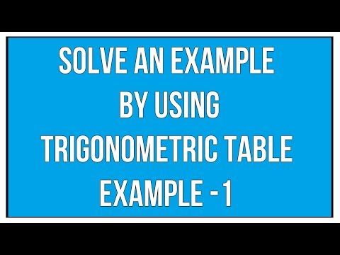 Solve An Example By Using Trigonometric Table Example - 1 / Maths Trigonometry