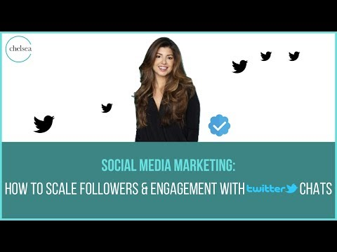 Social Media Marketing: How To Scale Followers & Engagement With Twitter Chats