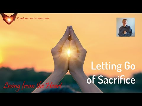 Letting Go of Sacrifice Insight (Living from the Heart Series)