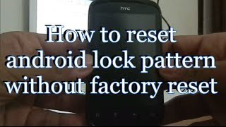 How To Unlock Android Phone After Too Many Pattern Attempts Without H