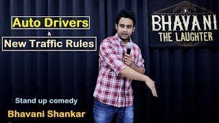 Indian Auto Driver & New Traffic Rules || Stand up comedy by Bhavani Shankar