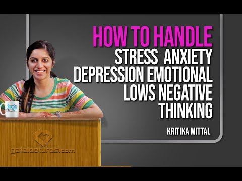 How to Handle Stress Anxiety Depression Emotional lows Negative Thinking