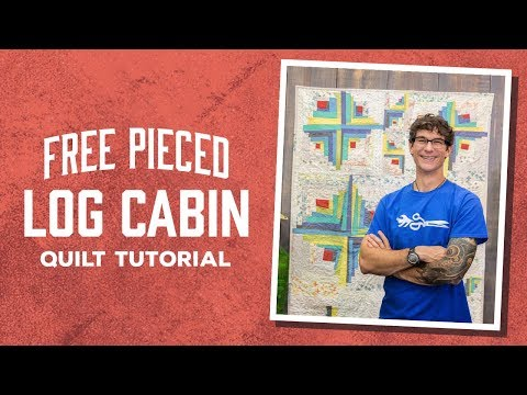 Make a Free Pieced Log Cabin with Rob!