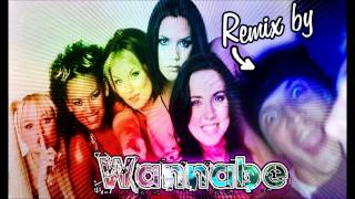 Spice Girls - Wannabe (Remix by Someone Else)