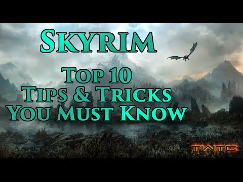 Skyrim - Top 10 Tips and Tricks You Need To Know