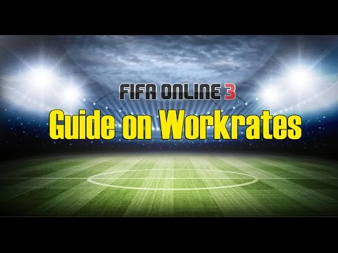 FIFA ONLINE 3 - Guide on Player Work rates (ENGLISH)