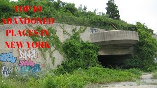 TOP 10 ABANDONED PLACES IN NEW YORK