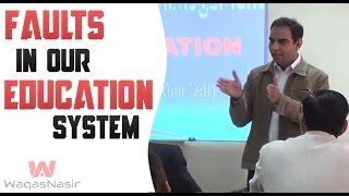 Faults In Our Education System | Qasim Ali Shah | Urdu/Hindi | WaqasNasir