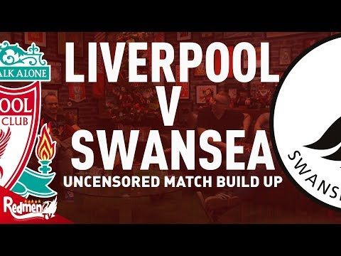Liverpool v Swansea | Uncensored Match Build Up
