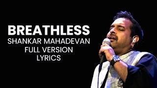 Breathless | Shankar Mahadevan [Full Version] Lyrics