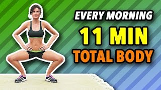 Do This Workout Every Morning - 11 Minute Total Body