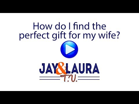 How do I find the perfect gift for my wife?