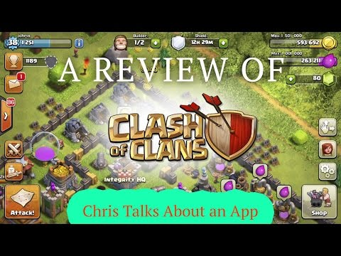 Clash of Clans for iOS - Chris Talks About an App
