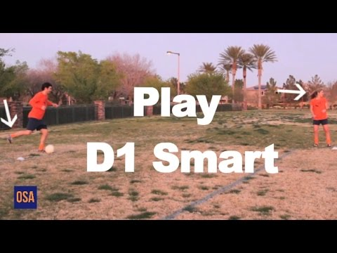 How To Play as Smart as D1 College Soccer Player