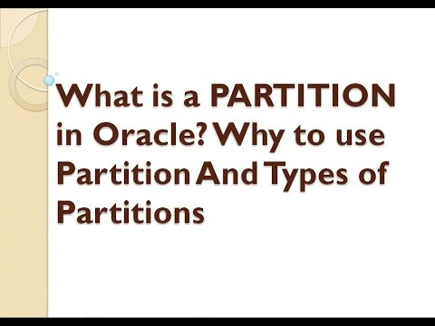 What is a PARTITION in Oracle? Why to use Partition And Types of Partitions