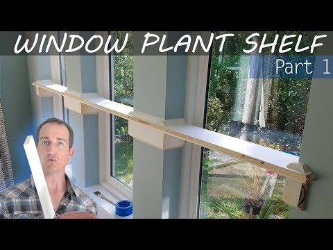 Build a Window Plant Shelf, Part 1