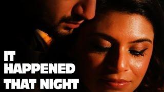 It Happened THAT NIGHT ft. Kunal Jaisingh  | The Short Cuts