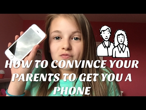 HOW TO CONVINCE YOUR PARENTS TO GET YOU A PHONE