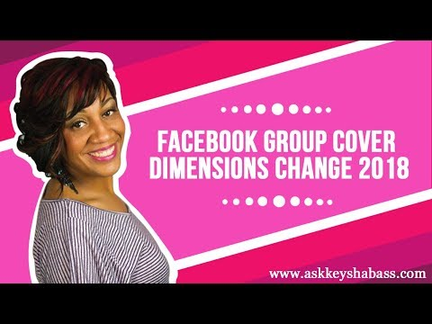 Facebook Group Cover Dimensions Change 2018