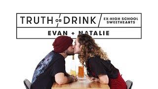 Ex High School Sweethearts (Evan & Natalie) | Truth or Drink | Cut