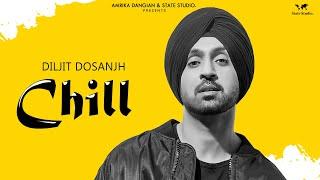 Chill | Diljit Dosanjh | Veet Baljit | Official Audio  | Latest Punjabi Song 2018 | State Studio