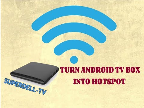 How To Use Your Android TV Box as a Wi-FI Hotspot