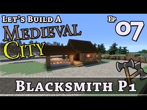 How To Build A Medieval City :: E7 :: Blacksmith P1 :: Minecraft :: Z One N Only