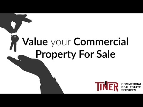 How to Value your Commercial Property For Sale | Commercial Real Estate Advice – Tiner