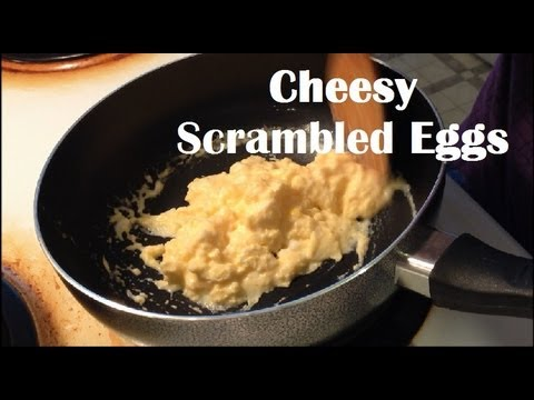 How To: Perfect Cheesy Scrambled Eggs