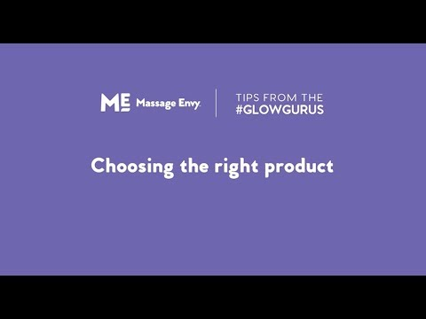 #GlowGurus - Choosing the Right Product