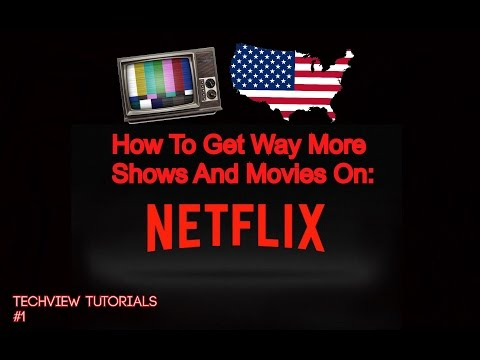 How to get MORE shows and movies on Netflix/US Netflix.