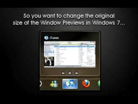 How to Change the Window Preview Size in Windows 7