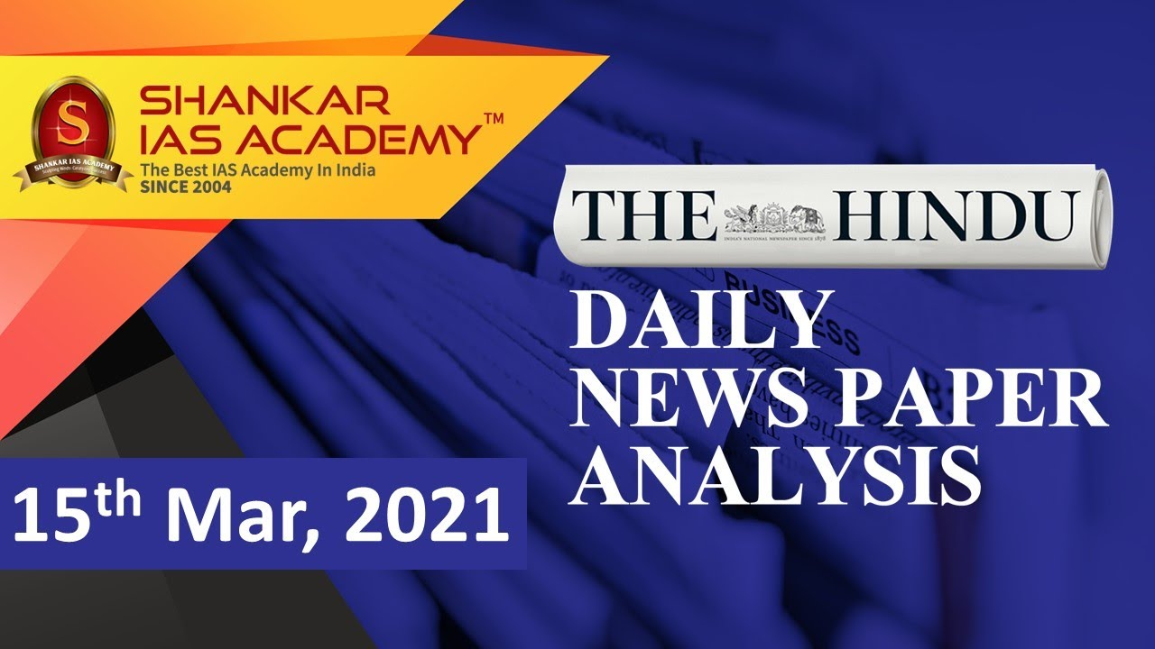 The Hindu Daily News Analysis ||15th March 2021 || UPSC Current Affairs || UPSC Prelims 2021 & Mains