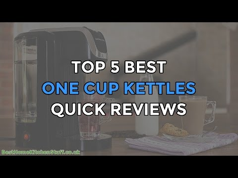 Top 5 Best One Cup Kettles Reviewed UK