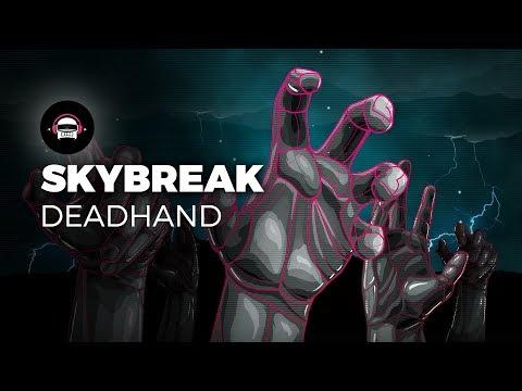 Skybreak - Deadhand | Ninety9Lives Release