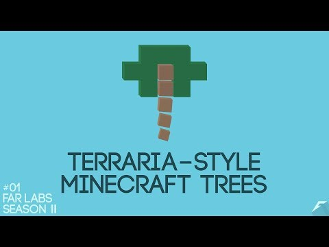 Terraria-Style Minecraft Trees [Far Labs #17]