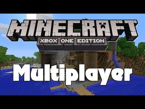 Minecraft Xbox One - Multiplayer Gameplay? [ Discussion ]