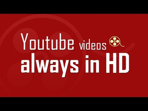 Always watch videos in  HD quality on Youtube
