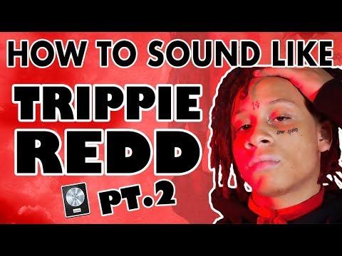 How to Sound Like TRIPPIE REDD Pt. 2 -