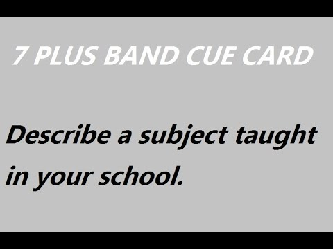 EASY IELTS - IELTS CUE CARD - Describe a subject taught in your school.