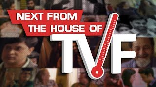 Next From The House of TVF - Watch on tvfplay.com
