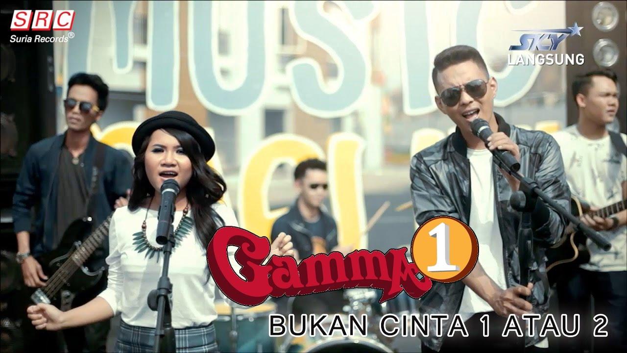 Download Gamma 1- Bukan Cinta 1 atau 2 (Official Music Video - HD) MP3 Gratis