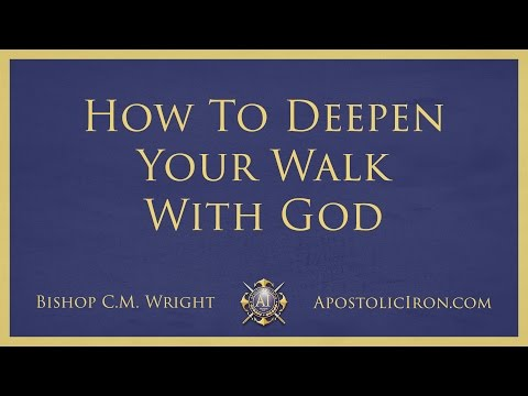How To Deepen Your Walk With God - Bishop C.M. Wright - 1985
